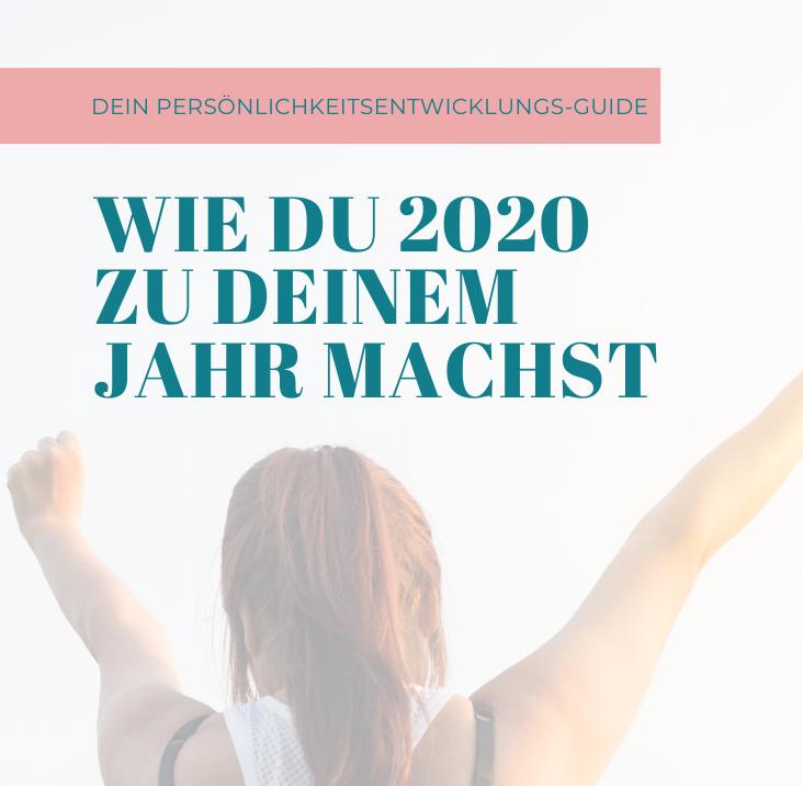 Der ultimative Guide für deine Persönlichkeitsentwicklung in 2020 – 20 Tipps wie 2020 Dein Jahr wird